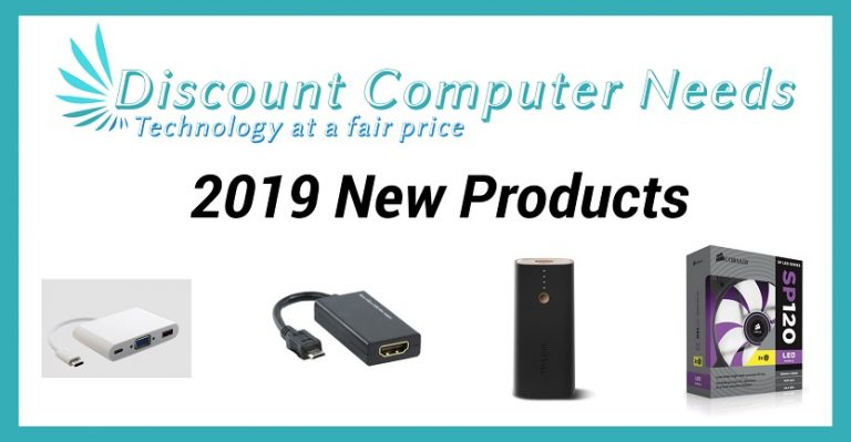 2019 New Products | Discount Computer Needs